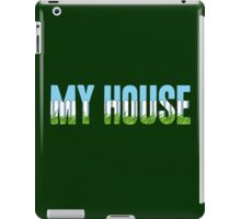 Same Trailer Different Park: My House [Song Title] iPad Case/Skin