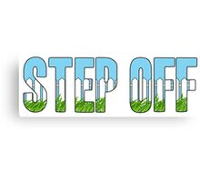 Same Trailer Different Park: Step Off [Song Title] Canvas Print