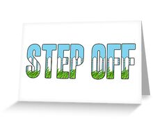 Same Trailer Different Park: Step Off [Song Title] Greeting Card