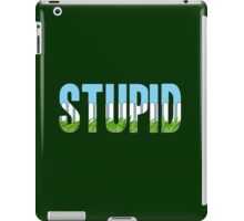 Same Trailer Different Park: Stupid [Song Title] iPad Case/Skin