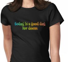 Good Day for Doom Womens Fitted T-Shirt