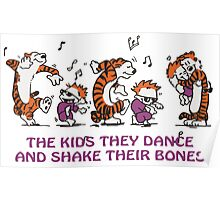 The kids they dance and shake their bones! Poster