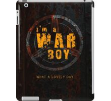 I'm a War boys  iPad Case/Skin