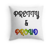 Pretty and Proud Throw Pillow
