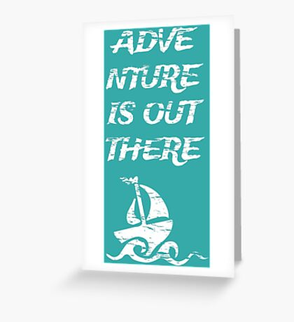 Adventure is Out There: White Greeting Card