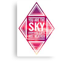 """'You're the sky. Everything else is just weather"""" Canvas Print"""