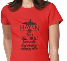 Haven Coffee Trouble Humor Black Logo Womens Fitted T-Shirt