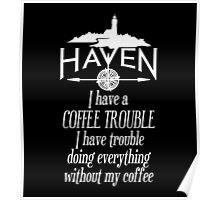 Haven Coffee Trouble Humor White Logo Poster