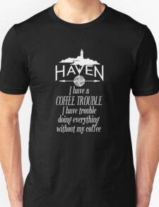 Haven Coffee Trouble Humor White Logo T-Shirt