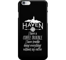 Haven Coffee Trouble Humor White Logo iPhone Case/Skin