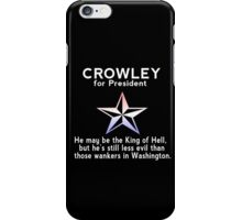 Crowley for President iPhone Case/Skin