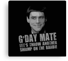 Funny Dumb and Dumber Gday Mate  Canvas Print