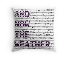 And Now, The Weather. Throw Pillow