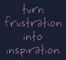 Turn Frustration Into Inspiration Kids Tee