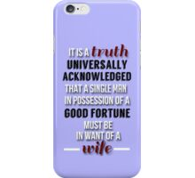 Truth universally acknowledged iPhone Case/Skin