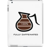 Fully Caffeinated iPad Case/Skin