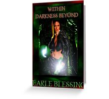 WITHIN DARKNESS BEYOND Greeting Card