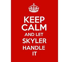 Keep calm and let Skyler handle it! Photographic Print