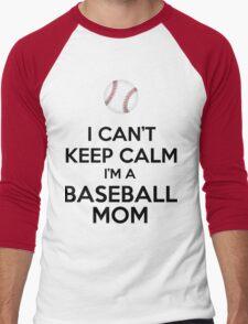 I Can't Keep Calm I'm A Baseball Mom T-Shirt