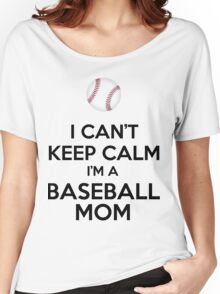 I Can't Keep Calm I'm A Baseball Mom Women's Relaxed Fit T-Shirt