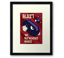 Blast the Mustachioed Menace Framed Print