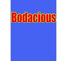 Bodacious - Bill and Ted's Excellent Adventure Inspired T-Shirt Photographic Print
