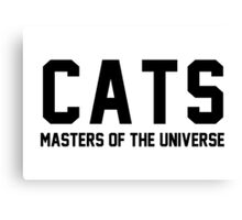 CATS - Masters of the Universe! Canvas Print