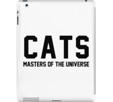 CATS - Masters of the Universe! iPad Case/Skin