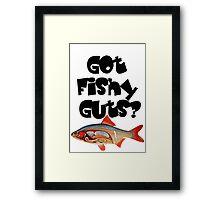 Black Got fishy guts Framed Print