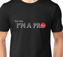 I'm a pro Unisex T-Shirt