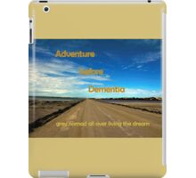 Adventure before dementia grey nomad. iPad Case/Skin