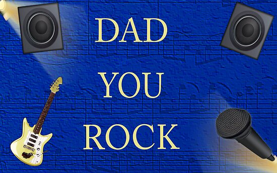 Dad You Rock by AngelinaLucia10