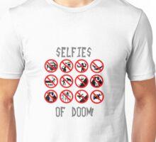 Warning - Selfies of Doom! Unisex T-Shirt