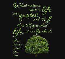 What Matters Most Inspirational Quote Tree Unisex T-Shirt