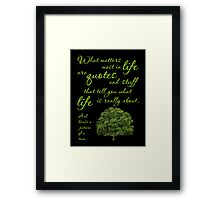 What Matters Most Inspirational Quote Tree Framed Print