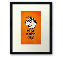 Have A Nice Day Happy Cartoon Character Framed Print