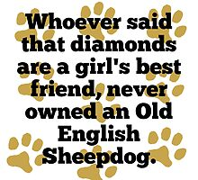 Old English Sheepdogs Are A Girl's Best Friend by GiftIdea