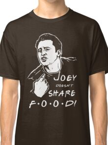 Joey Doesn't Share Classic T-Shirt