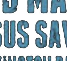 God Made Jesus Saved Washington Raised - T-shirts & Hoodies Sticker