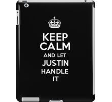 Keep calm and let Justin handle it! iPad Case/Skin
