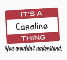 Its a Caroline thing you wouldnt understand! by masongabriel