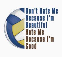 Im Beautiful Im Good Volleyball by ImagineThatNYC