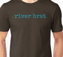 river brat~ Unisex T-Shirt