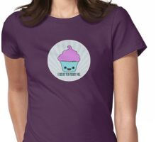 I Know You Want Me. Womens Fitted T-Shirt