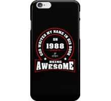 God write my name in his book on 1988 27 Years being AWESOME iPhone Case/Skin