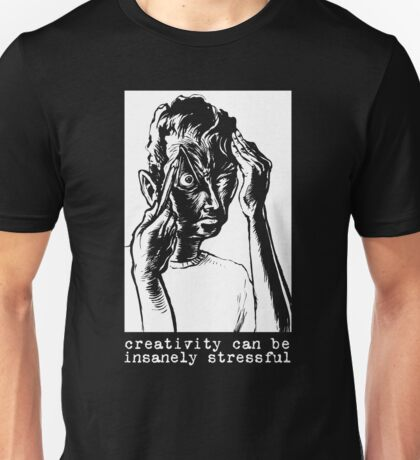 creative stress Unisex T-Shirt