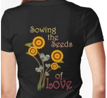 Sowing the Seeds of LOVE Womens Fitted T-Shirt