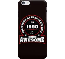 God write my name in his book on 1990 25 Years being AWESOME iPhone Case/Skin