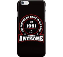 God write my name in his book on 1991 24 Years being AWESOME iPhone Case/Skin