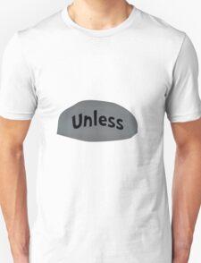 Unless T-Shirt